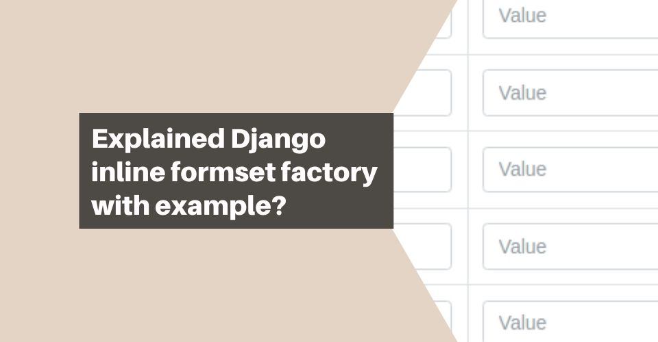 explained-django-inline-formset-factory-with-example